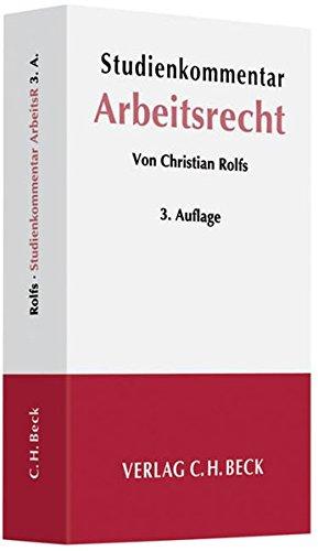 Studienkommentar Arbeitsrecht: Rechtsstand: 1. Juni 2010 - Rolfs, Christian