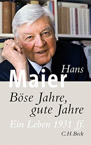 Böse Jahre, gute Jahre : Ein Leben 1931 ff. - Hans Maier