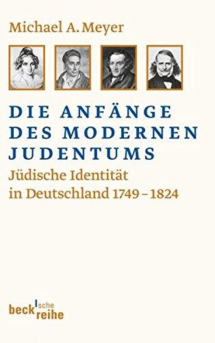 Die Anfänge des modernen Judentums. Jüdische Identität in Deutschland ; 1749 - 1824, - Meyer, Michael A.