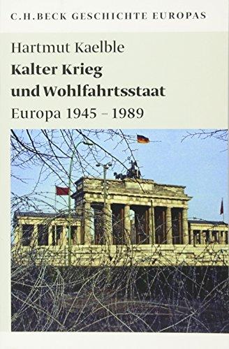 Kalter Krieg und Wohlfahrtsstaat : Europa 1945-1989 - Hartmut Kaelble