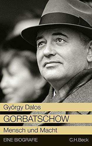 Gorbatschow: Mensch und Macht. - Dalos, György und Elsbeth Zylla,