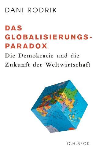 9783406613517: Das Globalisierungs-Paradox: Die Demokratie und die Zukunft der Weltwirtschaft