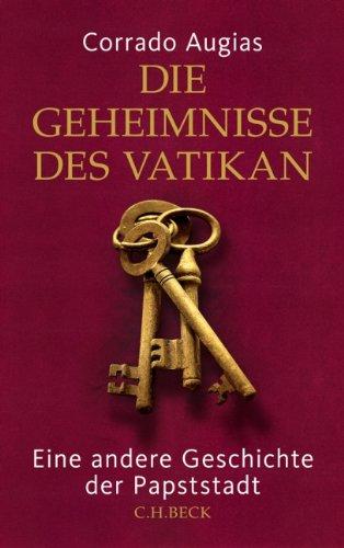 Die Geheimnisse des Vatikan : eine andere Geschichte der Papststadt / Corrado Augias. Aus dem Ital. von Sabine Heymann - Augias, Corrado und Corrado Augias