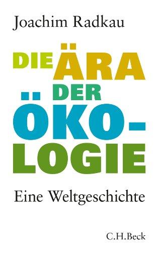 9783406613722: Die Ara der Okologie: Eine Weltgeschichte