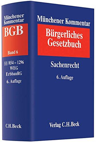 9783406614668: Münchener Kommentar zum Bürgerlichen Gesetzbuch Bd. 6: Sachenrecht §§ 854-1296, WEG, ErbbauRG