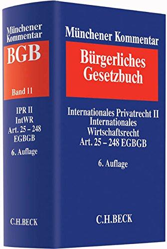 9783406614712: Münchener Kommentar zum Bürgerlichen Gesetzbuch Bd. 11: Internationales Privatrecht II, Internationales Wirtschaftsrecht, Einführungsgesetz zum Bürgerlichen Gesetzbuche (Art. 25-248)
