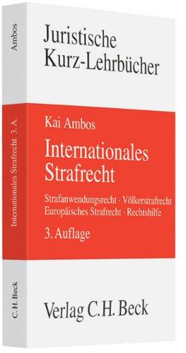9783406614897: Internationales Strafrecht: Strafanwendungsrecht, Völkerstrafrecht, Europäisches Strafrecht, Rechtshilfe