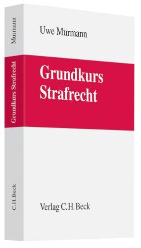 9783406615863: Grundkurs Strafrecht: Allgemeiner Teil, Tötungsdelikte, Körperverletzungsdelikte