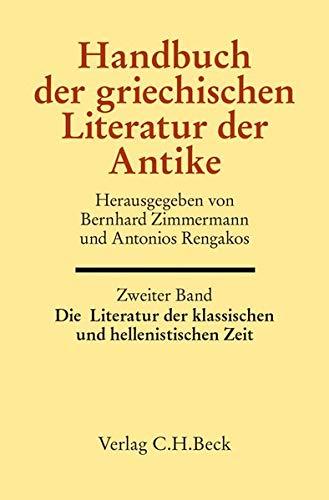 Handbuch der griechischen Literatur der Antike Bd. 2: Die Literatur der klassischen und ...