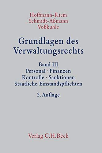 Grundlagen des Verwaltungsrechts Band 3: Personal, Finanzen, Kontrolle, Sanktionen, Staatliche ...