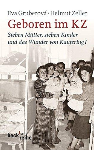 9783406621079: Geboren im KZ: Sieben Mütter, sieben Kinder und das Wunder von Kaufering I
