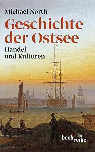 Geschichte der Ostsee: Handel und Kulturen (Paperback) - Michael North