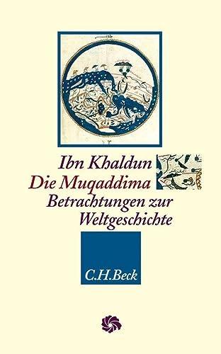 Die Muqaddima: Betrachtungen zur Weltgeschichte (Hardback): Ibn Khaldun
