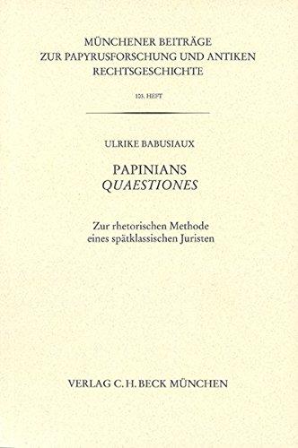 9783406624483: Papinians Quaestiones: Zur rhetorischen Methode eines spätklassischen Juristen