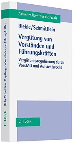 9783406624643: Vergütung von Vorständen und Führungskräften: Vergütungsregulierung durch VorstAG und Aufsichtsrecht