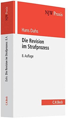 9783406624896: Die Revision im Strafprozess: Bedeutung für die Praxis der Tatsacheninstanz