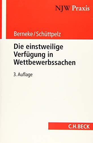 Die einstweilige Verfügung in Wettbewerbssachen: Wilhelm Berneke