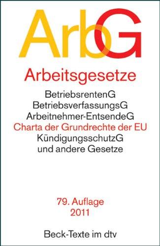 9783406628306: Arbeitsgesetze (ArbG): Mit den wichtigsten Bestimmungen zum Arbeitsverhältnis, Kündigungsrecht, Arbeitsschutzrecht, Berufsbildungsrecht, Tarifrecht, ... Mitbestimmungsrecht und Verfahrensrecht