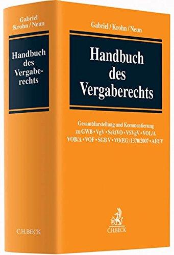 9783406628597: Handbuch des Vergaberechts: Gesamtdarstellung und Kommentierung zu Vergaben nach GWB, VgV, SektVO, VSVgV, VOL/A, VOB/A, VOF, SGB V, VO(EG) 1370, AEUV