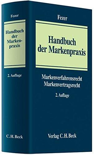 9783406628948: Handbuch der Markenpraxis: Markenverfahrensrecht,  Markenvertragsrecht