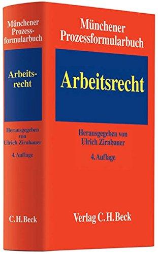 Münchener Prozessformularbuch Arbeitsrecht, m. CD-ROM: Ulrich Zirnbauer