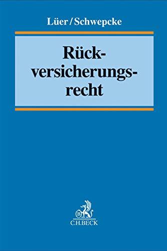 Rückversicherungsrecht: Dieter W. Lüer