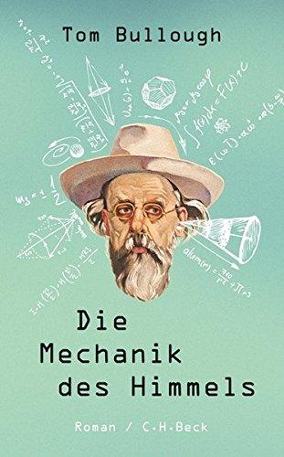 Die Mechanik des Himmels : Roman.: Bullough, Tom /