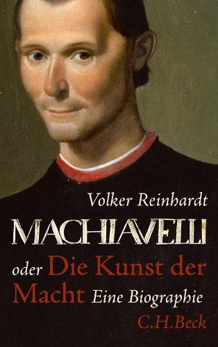 Machiavelli: oder Die Kunst der Macht - Reinhardt, Volker