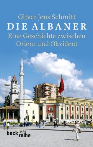 9783406630316: Die Albaner: Eine Geschichte zwischen Orient und Okzident