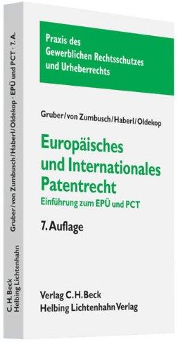 Europaisches und internationales Patentrecht: Einfuhrung zum Europaischen: Stephan Gruber,Ludwig von