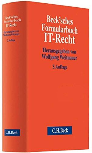 Beck'sches Formularbuch IT-Recht: Wolfgang Weitnauer