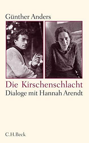 9783406632785: Die Kirschenschlacht: Dialoge mit Hannah Arendt und ein akademisches Nachwort