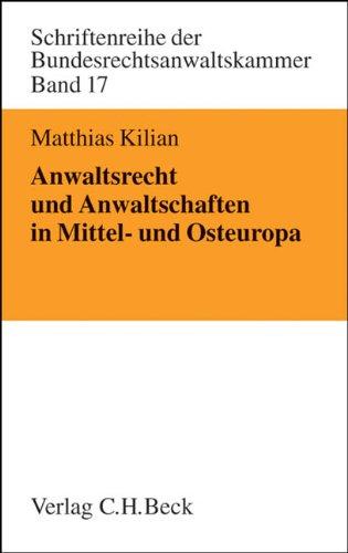 Anwaltsrecht und Anwaltschaften in Mittel- und Osteuropa: Matthias Kilian