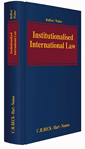 Institutionalised International Law: Matthias Ruffert