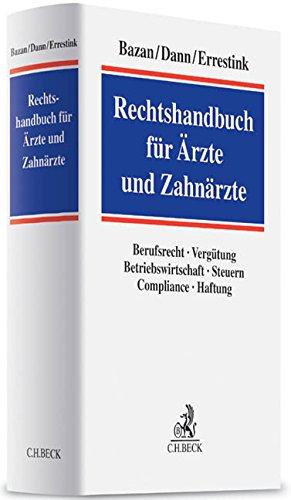 Rechtshandbuch für Ärzte und Zahnärzte: Markus Bazan