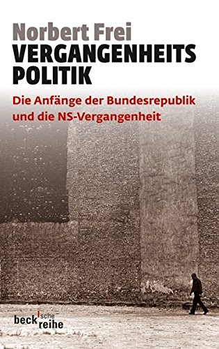 9783406636615: Vergangenheitspolitik: Die Anfänge der Bundesrepublik und die NS-Vergangenheit (Beck Reihe)