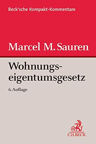 Wohnungseigentumsgesetz: Gesetz uber das Wohnungseigentum und das Dauerwohnrecht: Marcel M. Sauren