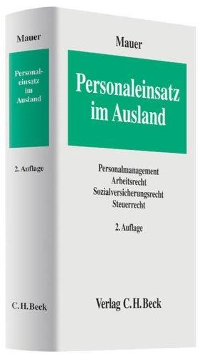 9783406638664: Personaleinsatz im Ausland: Personalmanagement, Arbeitsrecht, Sozialversicherungsrecht, Steuerrecht