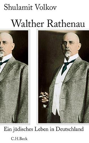 9783406639265: Walther Rathenau: Ein jüdisches Leben in Deutschland 1867 bis 1922