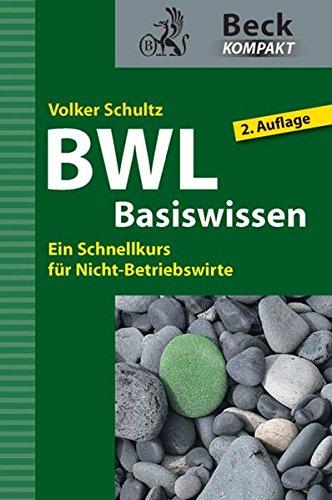 9783406640766: BWL Basiswissen: Ein Schnellkurs für Nicht-Betriebswirte