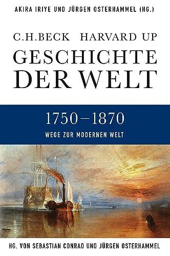 9783406641046: Geschichte der Welt  Wege zur modernen Welt: 1750-1870