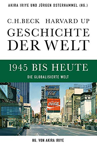 9783406641060: Geschichte der Welt. Band 06: 1945 bis heute: Die globalisierte Welt
