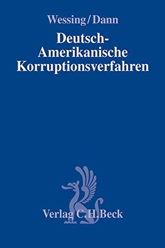 9783406641237: Deutsch-Amerikanische Korruptionsverfahren: Ermittlungen in Unternehmen - SEC, DOJ, FCPA, SOX und die Folgen