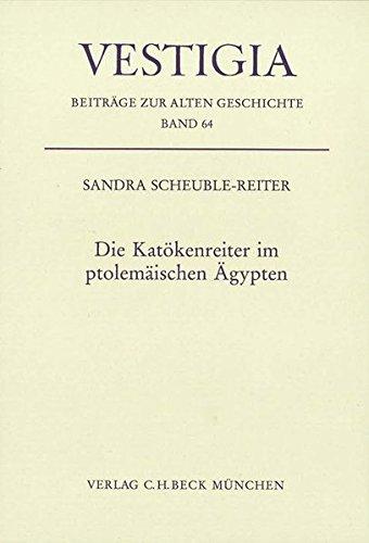 Die Katökenreiter im ptolemäischen Ägypten: Sandra Scheuble-Reiter