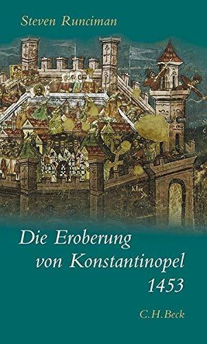 Die Eroberung von Konstantinopel 1453: Steven Runciman