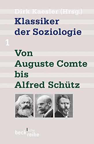 9783406642975: Klassiker der Soziologie 01: Von Auguste Comte bis Alfred Sch�tz