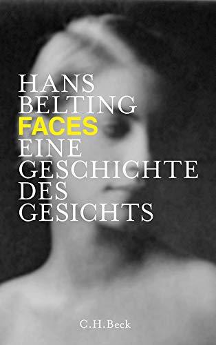 9783406644306: Faces: Eine Geschichte des Gesichts