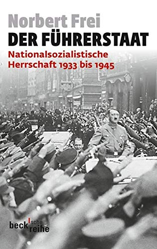9783406644498: Der Führerstaat: Nationalsozialistische Herrschaft 1933 bis 1945