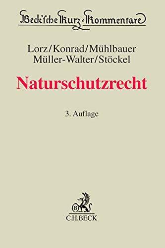 Naturschutzrecht: mit Artenschutz und Europarecht/Internationales Recht: Christian Konrad, Hermann ...