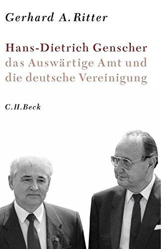 9783406644955: Hans-Dietrich Genscher, das Auswärtige Amt und die deutsche Vereinigung